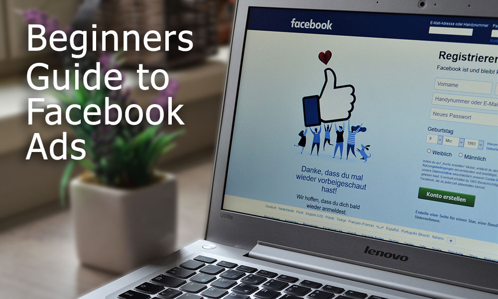 Beginners Guide to Facebook Ads